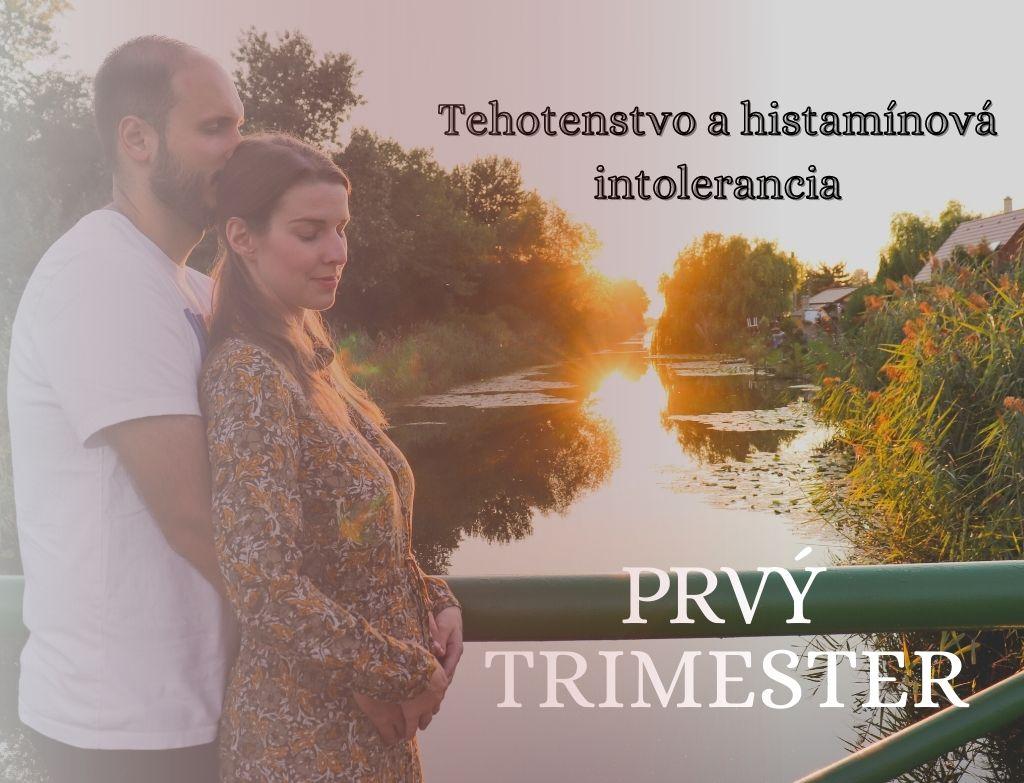 TEHOTENSTVO A HISTAMÍNOVÁ INTOLERANCIA /PRVÝ TRIMESTER/